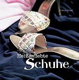 Heissgeliebte Schuhe - Emma Bowd