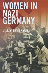 Women in Nazi Germany by Jill Stephenson (2001-10-05)