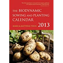 The Biodynamic Sowing and Planting Calendar 2013