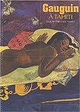 Gauguin à Tahiti | Frèches-Thory, Claire,. Auteur