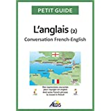 L'anglais: Conversation French-English (Petit guide t. 54)