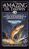 The Amazing Dr Darwin: The Adventures of Charles Darwin's Grandfather by Charles Sheffield (23-Jul-2003) Mass Market Paperback