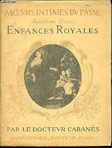 Louis Xiv Intime - MOEURS INTIMES DU PASSE : ENFANCES ROYALES