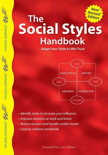 The Social Styles Handbook: Adapt Your Style to Win Trust (Wilson Learning Library) by Tom Kramlinger (2011-05-04)