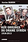 Aux origines du drame syrien par Baron