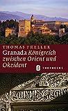Granada: Königreich zwischen Orient und Okzident - Thomas Freller