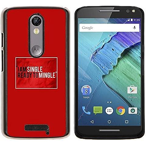 Copertura di plastica Shell Custodia protettiva || Motorola Moto X ( 3rd Generation ) || Singolo Pronto Mingle Citazione Funny Love @XPTECH