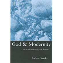 God and Modernity: A New and Better Way to Do Theology