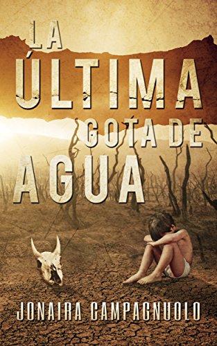 La última gota de agua (cuentos de futuros apocalípticos y ficción especulativa) por Jonaira Campagnuolo