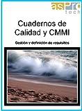 Cuadernos de Calidad y CMMI (Gestión y definición de requisitos nº 4)