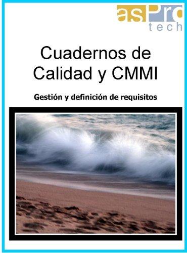 Cuadernos de Calidad y CMMI (Gestión y definición de requisitos nº 4) (Spanish Edition)
