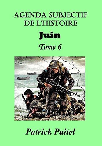 Agenda Subjectif de l'Histoire TOME 6 JUIN