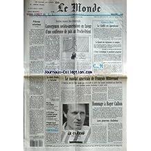 MONDE (LE) [No 14399] du 14/05/1991 - FIEVRES URBAINES - CONVERGENCES SOVIETO-AMERICAINES EN FAVEUR D'UNE CONFERENCE DE PAIX AU PROCHE-ORIENT PAR ALEXANDRE BUCCIANTI - LE DROIT D'ASILE A L'ARRACHE - MAYOTTE, TERRE BRULANTE - LE PS CRITIQUE LA POLITIQUE AGRICOLE DU GOUVERNEMENT - SCHNEIDER REUSSIT SON OPA SUR SQUARE D - LE GOLF EN QUESTIONS - LE KOWEIT DES REGLEMENTS DE COMPTES L'UNION ECONOMIQUE ET MONETAIRE PROGRESSE - LE MANDAT AMERICAIN DE FRANCOIS MITTERRAND PAR JEAN-MARIE COLOMBANI - HOMMA