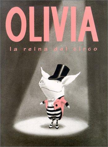 Olivia, la Reina del Circo = Olivia Saves the Circus por Ian Falconer