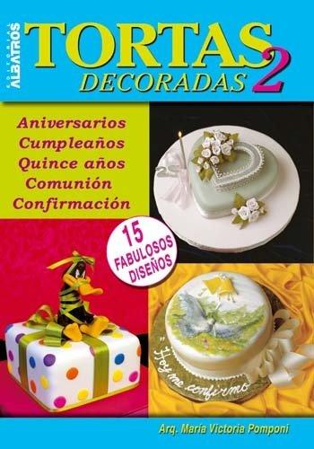 Tortas decoradas 2/ Decorated Cakes 2: Aniversarios, cumpleanos, quince anos, comunion y confirmacion Victoria-torte