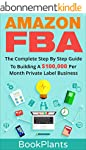 Amazon FBA: The Complete Step By Step...