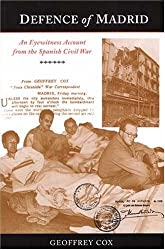 Defence of Madrid: An Eyewitness Account of the Spanish Civil War