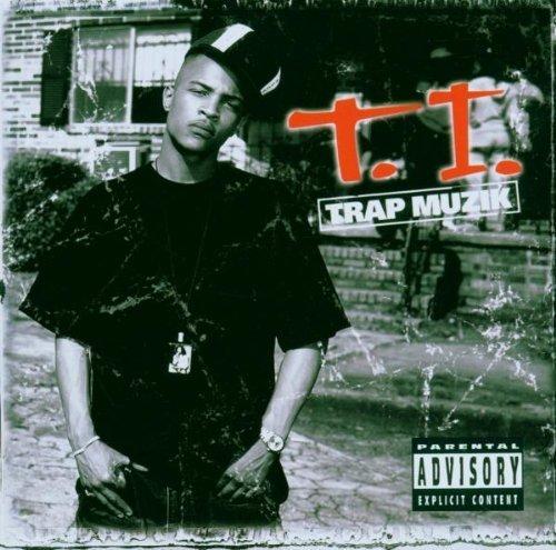 Trap Muzik by TI (2007-07-03)