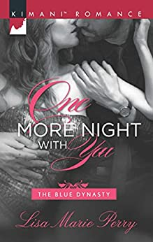 One More Night With You (Mills & Boon Kimani) (The Blue Dynasty, Book 5) by [Perry, Lisa Marie]