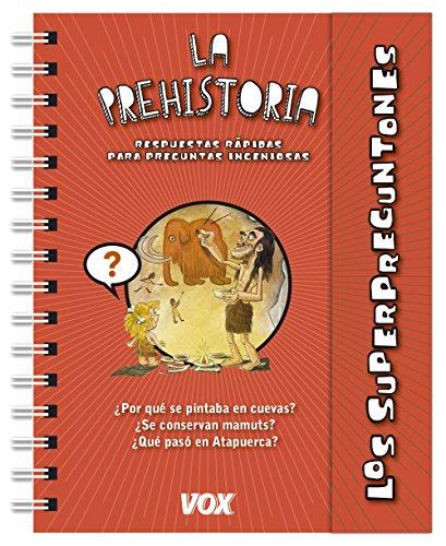 Los superpreguntones / La prehistoria (Vox - Infantil / Juvenil - Castellano - A Partir De 5/6 Años - Los Superpreguntones) por Larousse Editorial