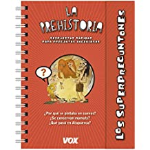 Los superpreguntones / La prehistoria (Vox - Infantil / Juvenil - Castellano - A Partir De 5/6 Años - Los Superpreguntones)