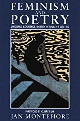 Feminism and Poetry: Language, Experience, Identity in Women's Writing