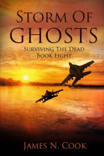 Storm of Ghosts: Volume 8 (Surviving the Dead)