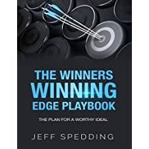 The Winners Winning Edge Playbook: The Plan For A Worthy Ideal