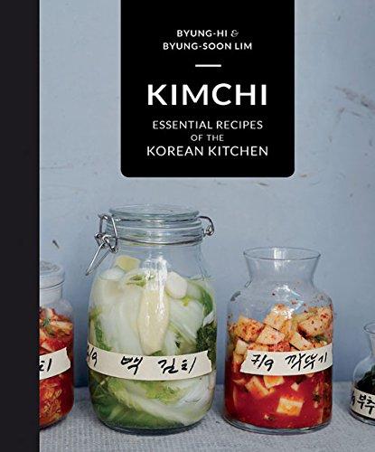 Kimchi: Essential recipes of the Korean Kitchen por Byung-Hi Lim
