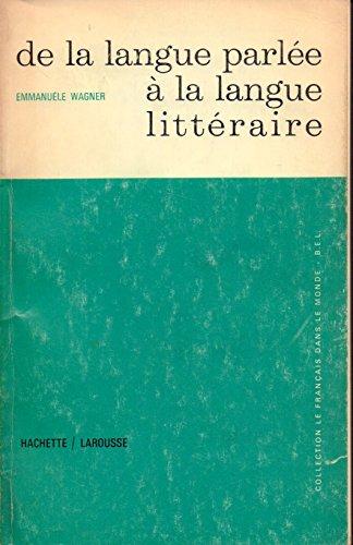 De la langue parlée à la langue littéraire.