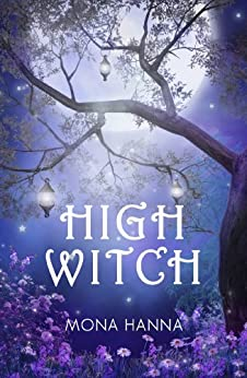 High Witch (High Witch Book 1) (English Edition) di [Hanna, Mona]