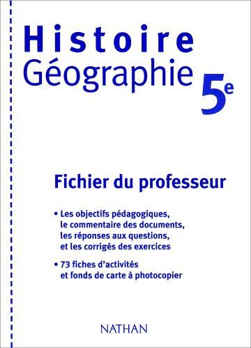 Histoire Géographie 5e Programme 1997 : Fichier du professeur