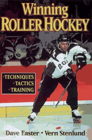 Winning Roller Hockey by Dave Easter (30-Apr-1997) Paperback