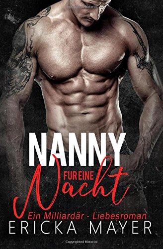 Nanny für eine Nacht: Ein Milliardär – Liebesroman
