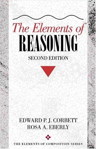 The Elements of Reasoning (The Elements of Composition Series)