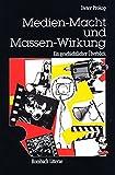 Medien-Macht und Massen-Wirkung (Rombach Litterae)