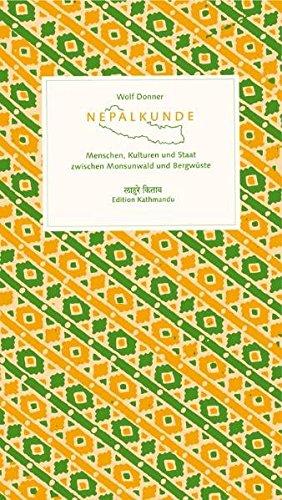 Nepalkunde: Menschen, Kulturen und Staat zwischen Monsunwald und Bergwüste