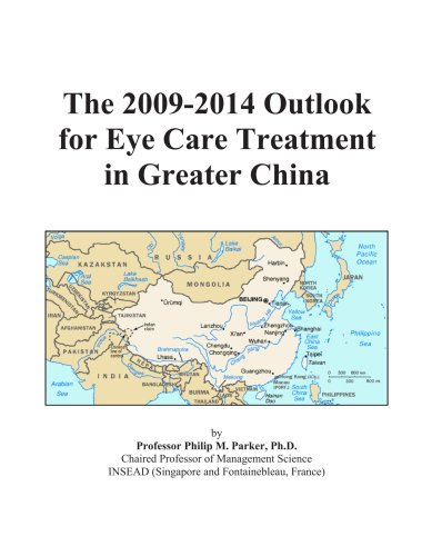 The 2009-2014 Outlook for Eye Care Treatment in Greater (Eye Care)