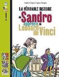 LA VÉRITABLE HISTOIRE DE SANDRO, APPRENTI DE LÉONARD DE VINCI...