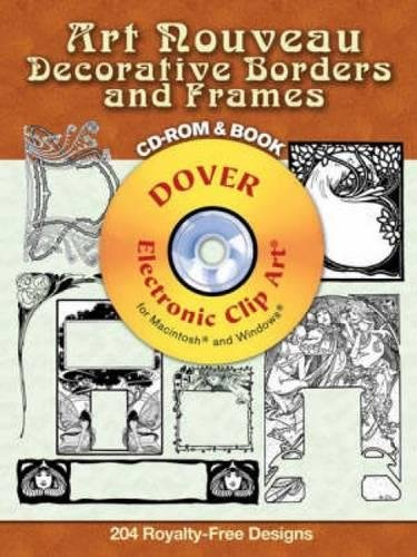 Art Nouveau Decorative Borders and Frames [With CDROM] (Dover Electronic Clip Art) -