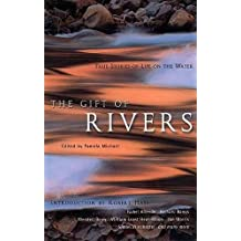 The Gift of Rivers: True Stories of Life on the Water (Travelers' Tales Guides)