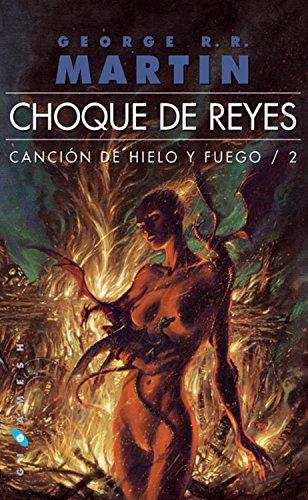 Choque de reyes (Canción de hielo y fuego nº 2) por George R.R. Martin