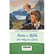 Anne & Rilla - Der Weg ins Glück (Anne Shirley Romane 6)