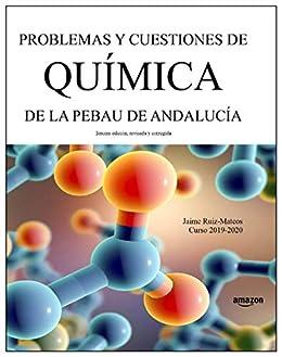 Problemas y cuestiones de Química de la PEBAU de Andalucía eBook ...