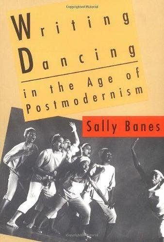Writing Dancing in the Age of Postmodernism por Sally Banes