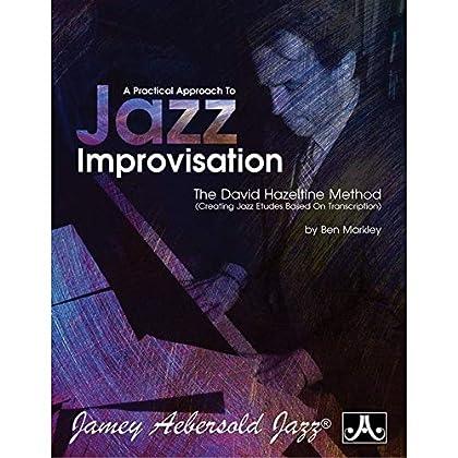A Practical Approach To Jazz Improvisation - The David Hazeltine Method