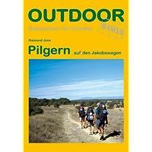 Pilgern auf den Jakobswegen (OutdoorHandbuch)