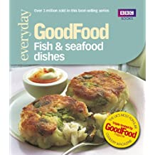 Good Food: Fish & Seafood Dishes: Triple-tested Recipes
