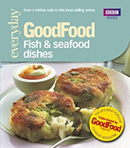 Good Food: Fish & Seafood Dishes: Triple-tested Recipes by [Wright, Jeni]
