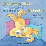 Klein Hasi - Was ich alles mag, Il piccolo Hasi - Tutte le cose che mi piaccio: Bilderbuch Deutsch-Italienisch (zweisprachig/bilingual): Volume 2